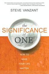 The Significance of One: How to Make Your Life Matter - eBook
