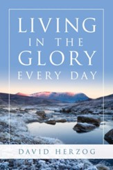 Living in the Glory Every Day - eBook