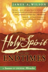 The Holy Spirit and the Endtimes: A Season of Unusual Miracles - eBook