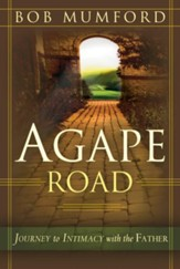 Agape Road: Journey to Intimacy with the Father - eBook