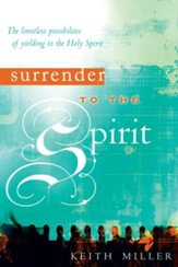 Surrender to the Spirit: The Limitless Possibilities of Yielding to the Holy Spirit - eBook