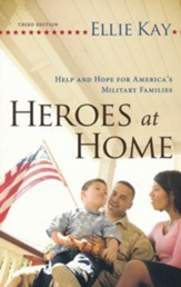 Heroes at Home: Help and Hope for America's Military Families, Updated and Revised, Third Edition