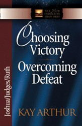 Choosing Victory, Overcoming Defeat: Joshua, Judges, Ruth - eBook
