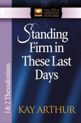 Standing Firm in These Last Days: 1 & 2 Thessalonians - eBook