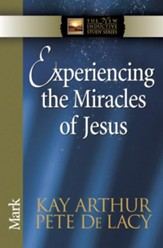 Experiencing the Miracles of Jesus: Mark - eBook
