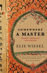 Somewhere a Master: Hasidic Portraits and Legends - eBook