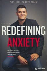 Redefining Anxiety: What it Is, What it Isn't, and How to Get Your Life Back