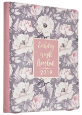 2019 Daily Planner, Each Day is a Gift from God, Lux Leather, Floral