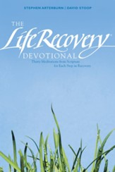 The Life Recovery Devotional: Thirty Meditations from Scripture for Each Step in Recovery - eBook