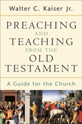 Preaching and Teaching from the Old Testament: A Guide for the Church - eBook