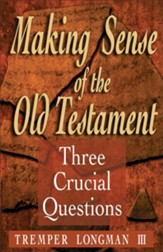 Making Sense of the Old Testament: Three Crucial Questions - eBook