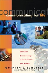 Communicating for Life: Christian Stewardship in Community and Media - eBook