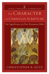 Character of Christian Scripture, The: The Significance of a Two-Testament Bible - eBook