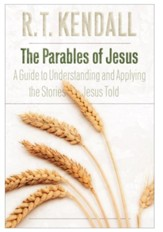Parables of Jesus, The: A Guide to Understanding and Applying the Stories Jesus Taught - eBook