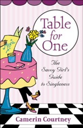 Table for One: The Savvy Girl's Guide to Singleness - eBook