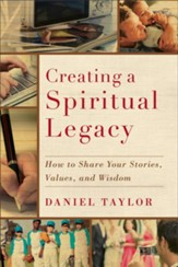 Creating a Spiritual Legacy: How to Share Your Stories, Values, and Wisdom - eBook