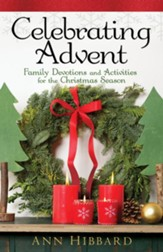 Celebrating Advent: Family Devotions and Activities for the Christmas Season - eBook