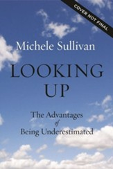 Looking Up: The Advantages of Being Underestimated