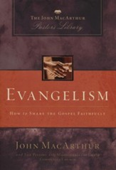 Evangelism: How to Share the Gospel Faithfully - eBook
