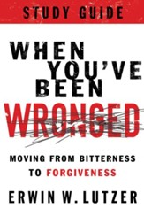 When You've Been Wronged Study Guide: Moving from Bitterness to Forgiveness - eBook