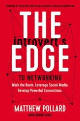 The Introverts Edge to Networking: A Step-by-Step Process to Creating Authentic Connections