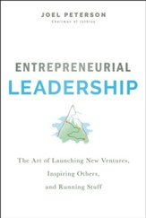 Entrepreneurial Leadership: The Art of Launching New Ventures, Inspiring Others, and Running Stuff