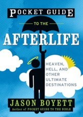 Pocket Guide to the Afterlife: Heaven, Hell, and Other Ultimate Destinations - eBook