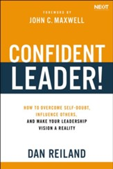 Confident Leader!: How to Overcome Self-doubt, Influence Others, and Make Your Leadership Dreams Come True