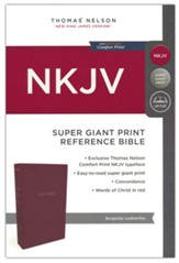 NKJV Comfort Print Reference Bible, Super Giant Print, Leather-Look, Burgundy - Slightly Imperfect