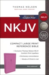NKJV Comfort Print Reference Bible, Compact Large Print, Imitation Leather, Pink - Slightly Imperfect