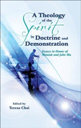 A Theology of the Spirit in Doctrine and Demonstration