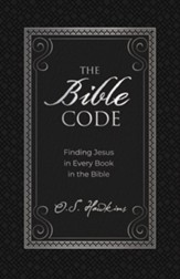 The Bible Code: Finding Jesus in Every Book in the Bible
