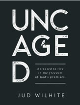 Uncaged: Released to Live in the Freedom of God's Promises