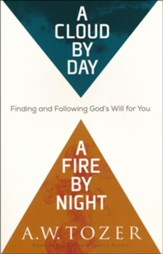 A Cloud by Day, a Fire by Night: Finding and Following God's Will for You - Slightly Imperfect