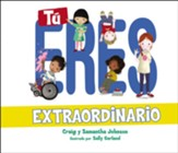 Tú eres extraordinario (You Are Extraordinary)