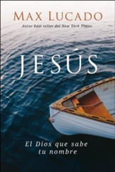 Jesús: El Dios que sabe tu nombre  (Jesus: The God Who Knows Your Name)
