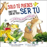 Solo tú puedes ser tú - Bilingüe (Only You Can Be You - Bilingual)