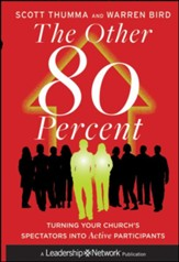 The Other 80 Percent: Turning Your Church's Spectators into Active Participants - eBook