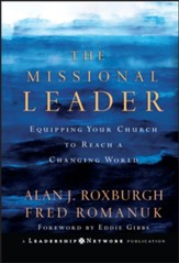 The Missional Leader: Equipping Your Church to Reach a Changing World - eBook