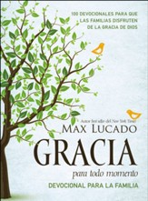 Gracia para todo momento - Devocional para la familia (100 Devotions for Families to Enjoy God's Grace)