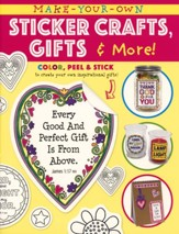 Make-Your-Own Sticker Crafts, Gifts & More!