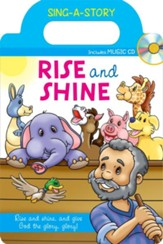 Rise and Shine: Sing-A-Story Series--Book and Music CD