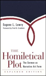 The Homiletical Plot: The Sermon as Narrative Art Form, Revised