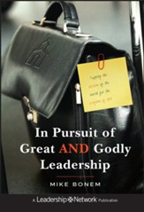 In Pursuit of Great AND Godly Leadership: Tapping the Wisdom of the World for the Kingdom of God - eBook