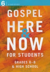 Gospel Here & Now for Students, DVD Study (Grades 6-8 & High School)
