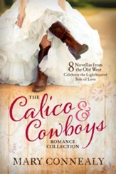 The Calico & Cowboys Romance Collection                                         - Slightly Imperfect