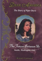The Diary of Piper Davis: The Fences Between Us (Seattle, Washington, 1941), Dear America Series