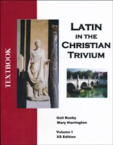 Latin in the Christian Trivium, Vol 1 Textbook XS Edition (Color)