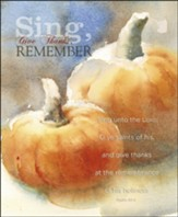 Sing, Give Thanks, Remember (Psalm 30:4, KJV) Large Bulletins, 100