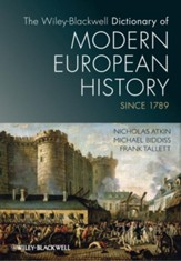 The Wiley-Blackwell Dictionary of Modern European History Since 1789 - eBook